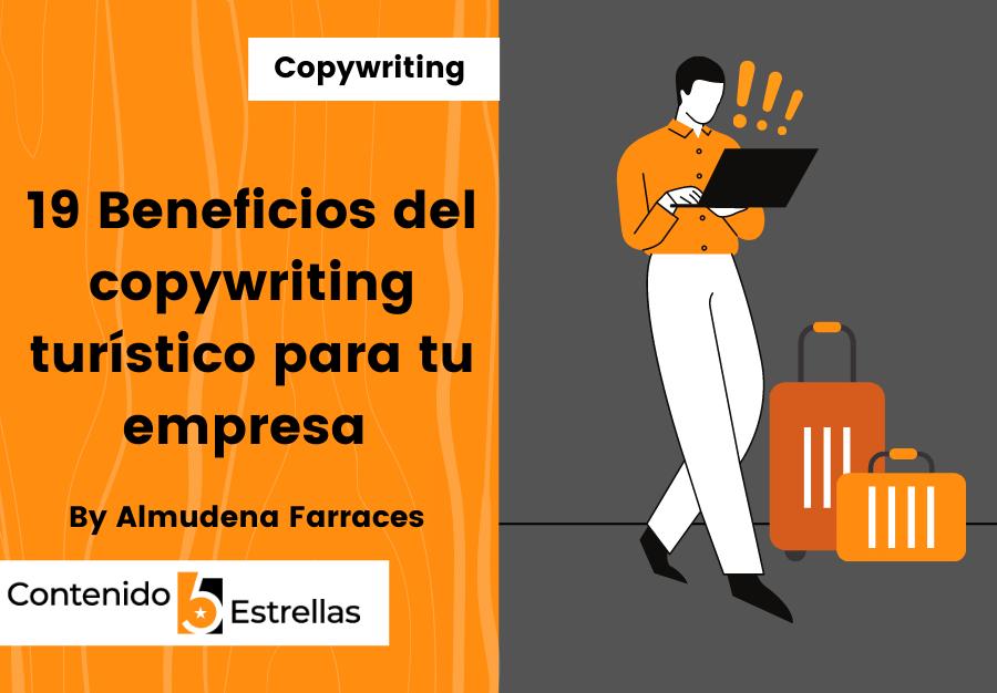19 Beneficios del copywriting turístico para tu empresa