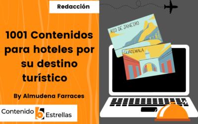 1001 Contenidos para hoteles por su destino turístico