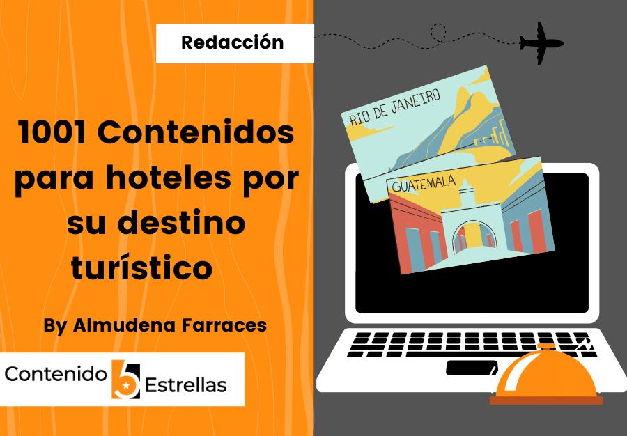 1001 Contenidos para hoteles por su destino turístico en contenido5estrellas.com