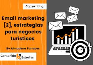 email marketing 2, estrategias para negocios turísticos en contenido5estrellas.com
